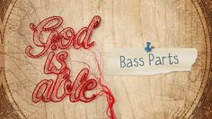 God is Able Bass Parts [VIDEOS]
