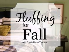 Prairie Home Therapy: Fall: Fluffing the Bedroom Therapy, About Me Blog, Bedroom, Fall, Home Decor, Autumn, Decoration Home, Room Decor, Interior Design