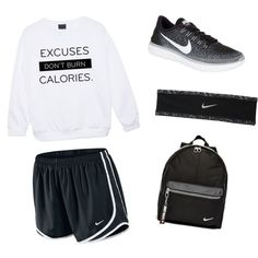 excuses dont burn calories by kidrxuhll on Polyvore featuring NIKE