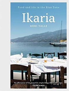 Ikaria: Food and life in the Blue Zone: Amazon.co.uk: Meni Valle: 9781743796153: Books