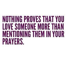 ...and I still pray for him even though we are apart.