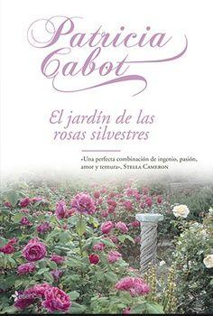 Patricia Cabot, El Jardin de las Rosas Silvestres http://www.nochenalmacks.com/