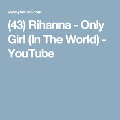 (43) Rihanna - Only Girl (In The World) - YouTube