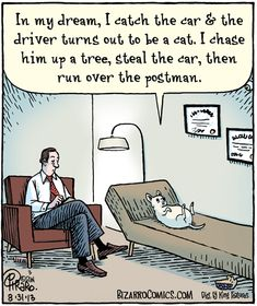 LOL - The royal road to the canine unconscious... via www.fb.com/bizarrocomics  visit http://www.drmelindadouglass.com/resources--links.html for articles on relationships & communication resources