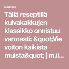 """Tällä reseptillä kuivakakkujen klassikko onnistuu varmasti: """"Vie voiton kaikista muista""""   m.iltalehti.fi"""