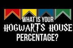 What's Your Hogwarts House Percentage? I got... You Are 41% Ravenclaw, 24% Gryffindor, 20% Hufflepuff, and 15% Slytherin!