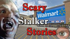 Five REAL Terrifying TRUE Scary WALMART STALKER Stories: Horror Stories ...