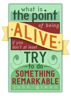 do something remarkable.