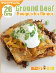 Frugal Recipes: 26 Easy Ground Beef Recipes for Dinner