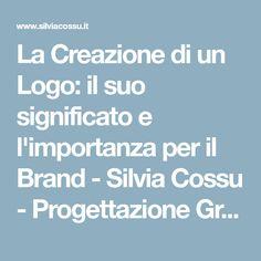 La Creazione di un Logo: il suo significato e l'importanza per il Brand - Silvia Cossu - Progettazione Grafica a Trieste