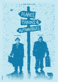"""Planes, Trains & Automobiles"" poster. What a fun movie..watch it at least once a year."