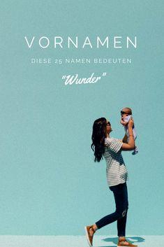 """Vornamen nach Bedeutung: 25 Namen, die """"Wunder"""" bedeuten #baby #babynames #vornamen"""