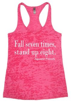 Fall Seven Times Stand Up Eight - Fitness Motivation Quote - Weight Loss Inspiration ~ Shocking Pink Burnout Tank