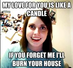 I can't believe I forgot all about the Overly Attached Girlfriend meme! Or how come call it the crazy girlfriend meme. This is a classic meme that will live Clingy Girlfriend, Overly Attached Girlfriend, Girlfriend Meme, Crazy Girlfriend, Obsessed Girlfriend, Girlfriend Birthday, Flirting Quotes For Him, Flirting Memes, Funny Quotes