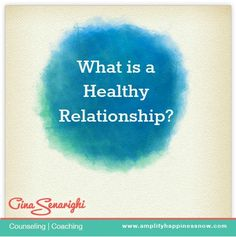 What is a Healthy Relationship? How do you know your relationship is healthy? www.amplifyhappinessnow.com #relationshipadvice