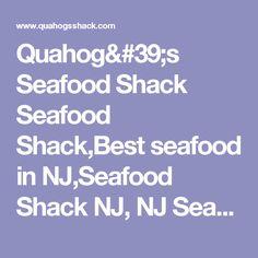 Quahog's Seafood Shack Seafood Shack,Best  seafood in NJ,Seafood Shack NJ, NJ Seafood Shack,Seafood Restaurants NJ,Best Seafood Cape May
