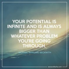 Believe in yourself. Your potential is infinite and greater than you may know. You are capable of achieving the life you want to live. Image credit: Bold Moves