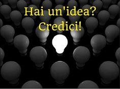 Vuoi aprire un blog? Credi nella tua idea!