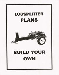 how to build a log splitter plans only 895 log splitter plans homemade - Home Built Log Splitter Plans