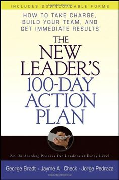 The New Leaders Action Plan: How to Take Charge, Build Your Team, and Get Immediate Results George; Check Bradt 0471789771 9780471789772 Praise for The New Leaders Action PlanWhat a book! New and experienced manage Enterprise Rent A Car, Corporate Strategy, Executive Search, Take Charge, Leadership Roles, 100th Day, Human Resources, Reading Lists, The 100