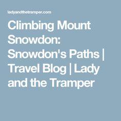 Climbing Mount Snowdon: Snowdon's Paths | Travel Blog | Lady and the Tramper
