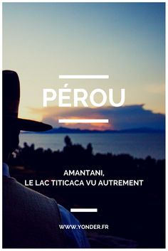 #Pérou : Amantani, le lac #Titicaca vu autrement / Yonder