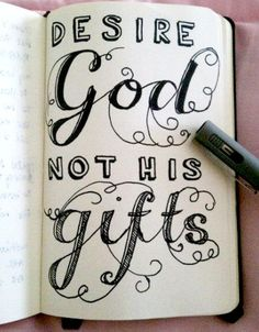 Desire God  Not his gifts