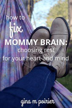 Mommy Brain Fix | Mom Encouragement | Self Care