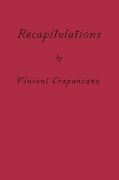Recapitulations - Vincent Crapanzano (LGB '57)