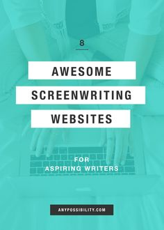 The Top 8 Screenwriting Websites for Aspiring Writers: the marker of a good website or blog is that they offer a ton of amazing information for free!