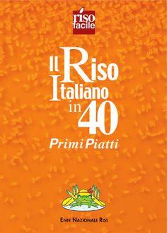Ricette Primi Piatti Risotto e Riso Pubblicazione di Enterisi sui primi piatti a base di Riso. Risotti e piatti unici con i migliori risi italiani