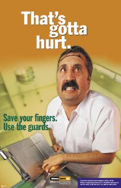 That's gotta hurt. Save your fingers. Use use the guards. GET POSTER -> http://www.worksafebc.com/publications/health_and_safety/posters/assets/pdf/poster_0202.pdf