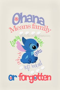 """Ohana Means Family, Family Means Nobody Gets Left Behind Or Forgotten"" Lilo & Stitch"
