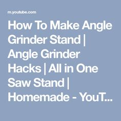 How To Make Angle Grinder Stand | Angle Grinder Hacks | All in One Saw Stand | Homemade - YouTube