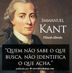 Kant in Portuguese Translation: Who does not know that the search does not identify what you think. Wisdom Quotes, Words Quotes, Wise Words, Life Quotes, Sayings, Writer Quotes, Sartre Frases, Wise Mind, Life Philosophy
