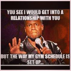 LOL the truth about me.. Unless you go to the gym as much as I do we probably couldn't date haha
