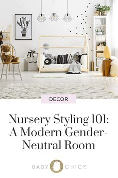 Nursery Styling A Modern Gender-Neutral Room – 2019 - Nursery Diy Baby Chicks, Traveling With Baby, Nursery Neutral, Nursery Design, Gender Neutral, Parenting Hacks, Baby Room, Modern, Pregnancy
