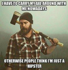 LUMBERJACKS AND HIPSTERS - NON IDENTICAL TWINS?
