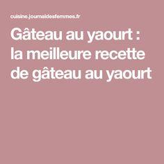 Gâteau au yaourt : la meilleure recette de gâteau au yaourt
