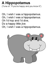 A Hippopotamus song - to the tune of If You're Happy and You Know It. Super cute.