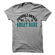 Proudly Owned By A Great Dane - #graphic tee #shirt designs. ORDER NOW => https://www.sunfrog.com/Pets/Proudly-Owned-By-A-Great-Dane.html?60505