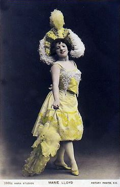 Marie Lloyd (1870 - 1922) - Music Hall Singer   - Real name was Matilda Alice Victoria Wood. Born in England.