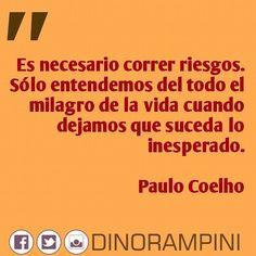 Es necesario correr riesgos. Sólo entendemos del todo el milagro de la vida cuando dejamos que suceda lo inesperado. - Paulo Coelho #frases #quotes #CiudadBolivar #instacool #instagood #igers #picoftheday #instavenezuela #igersvenezuela #Venezuela