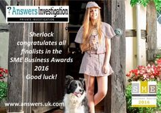 SME Business Awards: http://www.answers.uk.com/services/smebusinessawards.htm  Sherlock from Private Investigators Answers Investigation congratulates all finalists in the SME Business awards– looking forward to 30th November http://www.answers.uk.com Tel: 01483 200999