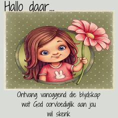 Good Morning Wishes, Good Morning Quotes, Lekker Dag, Afrikaanse Quotes, Goeie More, Verses, Faith, Language, Fictional Characters
