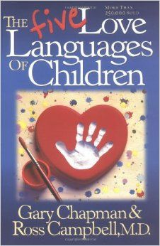 The Five Love Languages of Children: Gary D. Chapman, Ross Campbell MD, Ross Campbell: 9781881273653: Amazon.com: Books