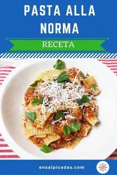 Receta de Pasta Alla Norma. Salsa a base de tomates y berenjena ...