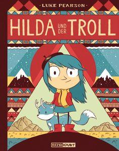 Luke Pearson: Hilda und der Troll, Reprodukt Verlag