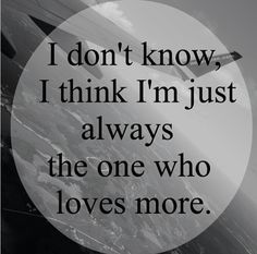 It's not really one-sided love but it may or will be when I give up on hoping.