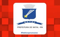 Concurso da Prefeitura de Natal-RN 2016 - Vagas em diversos cargos